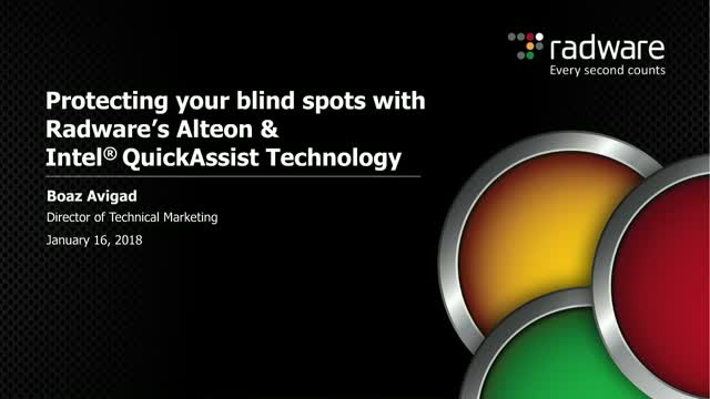 Protecting your blind spots w/ Radware's Alteon & Intel® QuickAssist Technology