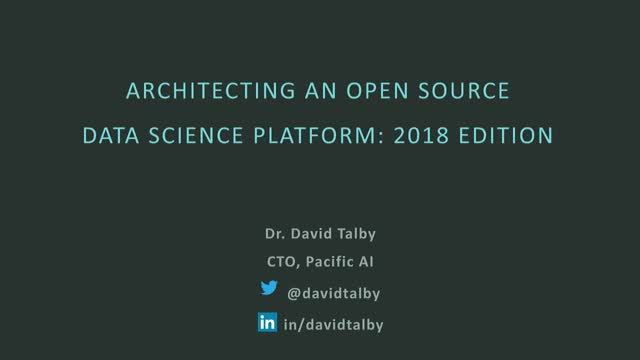 Architecting an Open Source Data Science Platform: 2018 Edition