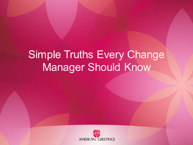 Simple Truths Every Change Manager Should Know