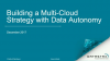 Building a Multi-Cloud Strategy with Data Autonomy featuring 451 Research