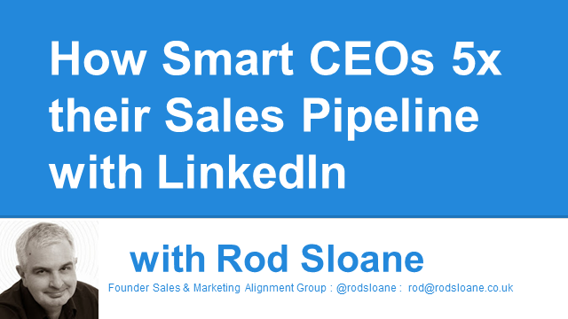 How smart CEO's 5x their Sales Pipeline with LinkedIn