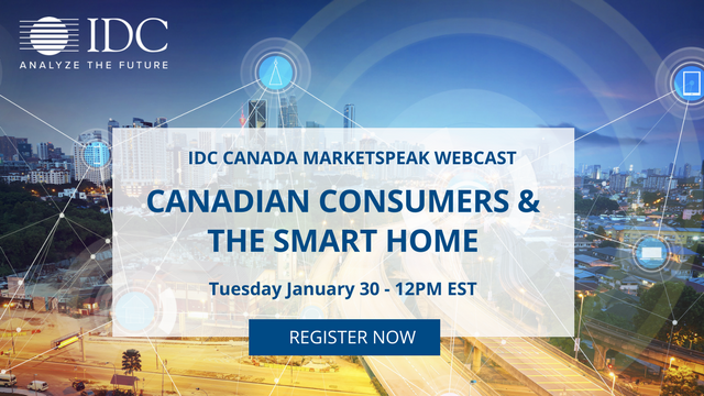 IDC Canada MarketSpeak / Canadian Consumers and the Smart Home