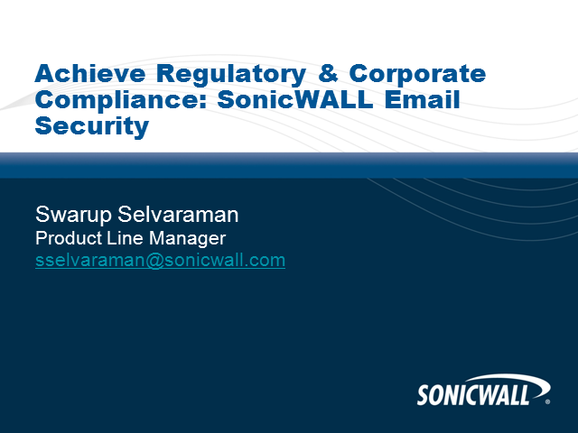 Achieve Reg & Corporate Compliance: SonicWALL Email Security