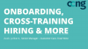 Onboarding, Cross-Training, Hiring and More!