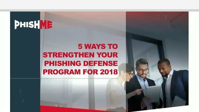 5 Ways to Strengthen Your Phishing Defense Program for 2018