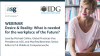 Desire & Reality: What is needed for the Workplace of the future?