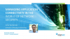 Managing Application Connectivity in the World of Network Security