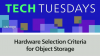 Hardware Selection Criteria for Object Storage
