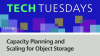 Capacity Planning and Scaling for Object Storage