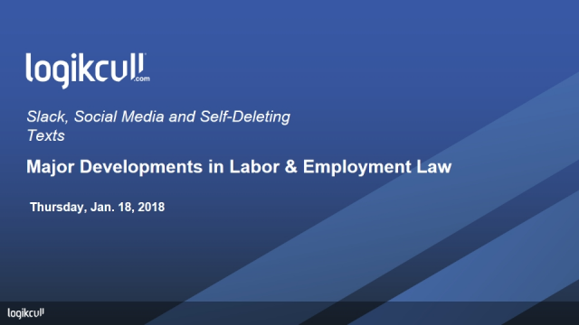 Slack, Social Media and Self-Deleting Texts: Developments in Employment Law