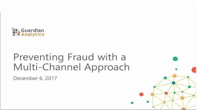 Multi-Channel Fraud Detection: Star One Credit Union Experience