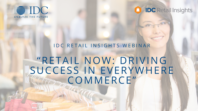 Retail Now. Driving Success in Everywhere Commerce