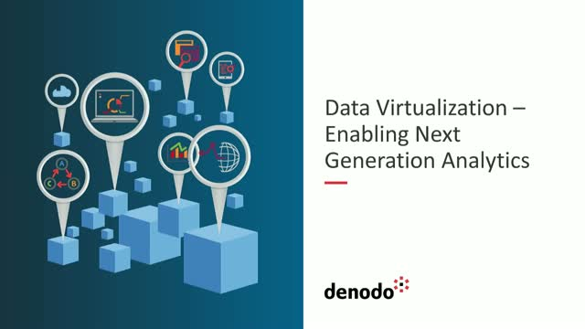 Data Virtualization - Enabling Next Generation Analytics