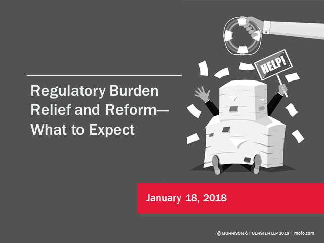 Regulatory Burden Relief and Reform & What to Expect
