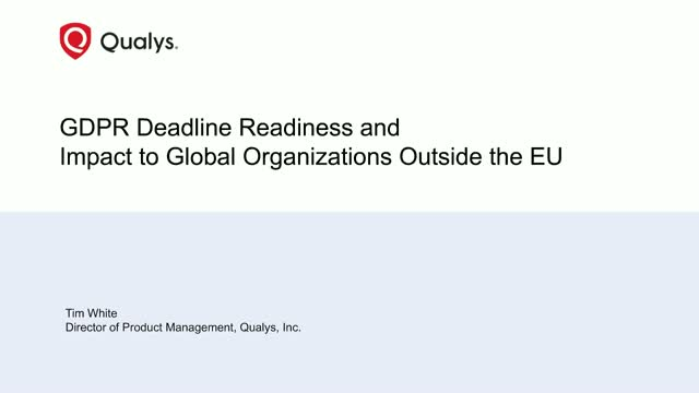 The GDPR Deadline Readiness and Impact to Global Organizations Outside the EU