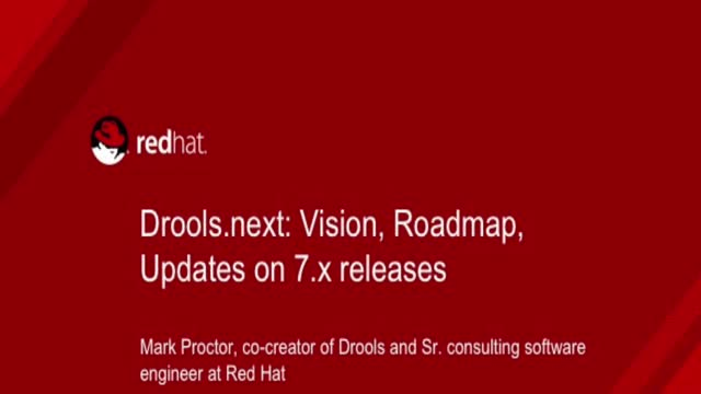 Drools.next: Vision, Roadmap, Updates on 7 .x Releases