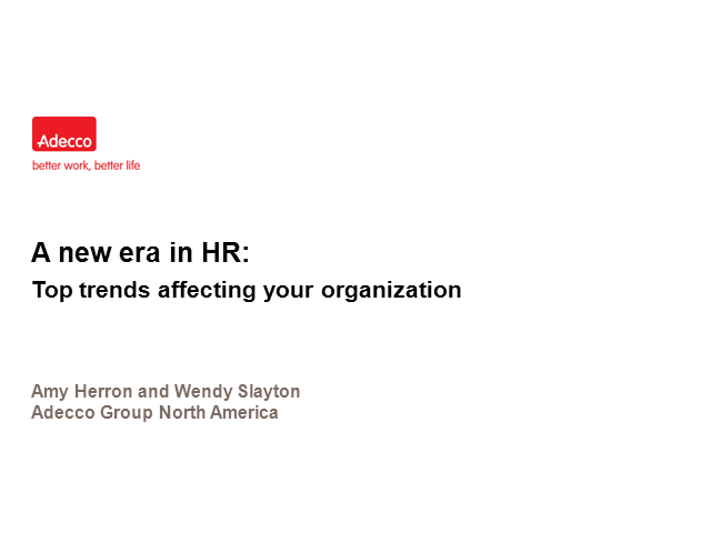 A new era in HR: Top trends affecting your organization