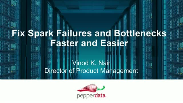 Fix Spark Failures and Bottlenecks Faster and Easier