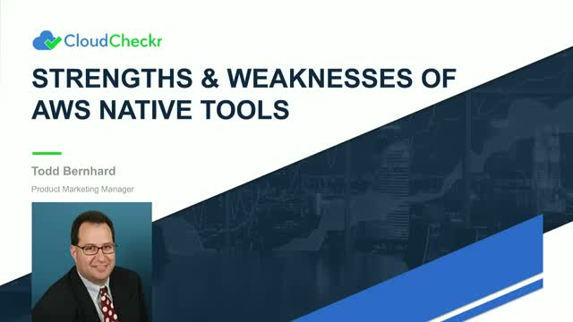 Strengths and Weaknesses of AWS Native Tools
