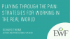 Playing Through the Pain: Strategies for Working in the Real World