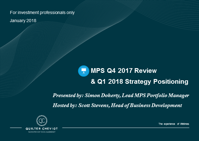 Quilter Cheviot MPS Q4 2017 review and positioning for 2018