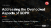Addressing the Overlooked Aspects of GDPR