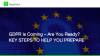 GDPR Is Coming - Is Your Organization Ready? Key Steps to Help You Prepare