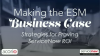 Making the ESM Business Case: Strategies for Proving ServiceNow ROI