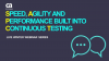 Deliver Better Software Faster with Continuous Testing