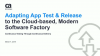 Adapting App Testing & Release to the Modern, Cloud-Based Software Factory