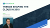 Trends Shaping the Cloud in 2018