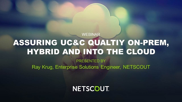 Assuring UC&C Quality On-Prem, Hybrid, and into the Cloud