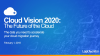 Cloud Vision 2020: The Future of the Cloud