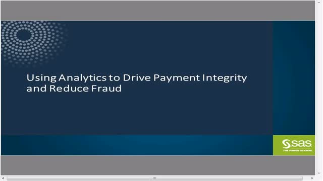Using Analytics to Drive Payment Integrity and Reduce Fraud