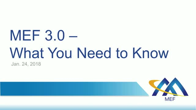MEF 3.0 - What You Need to Know