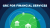 GRC for Financial Services