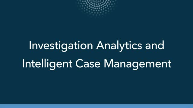 Investigation Analytics and Intelligent Case Management