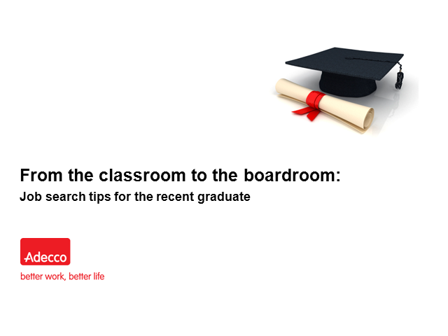 Classroom to boardroom: Job search advice for the recent graduate