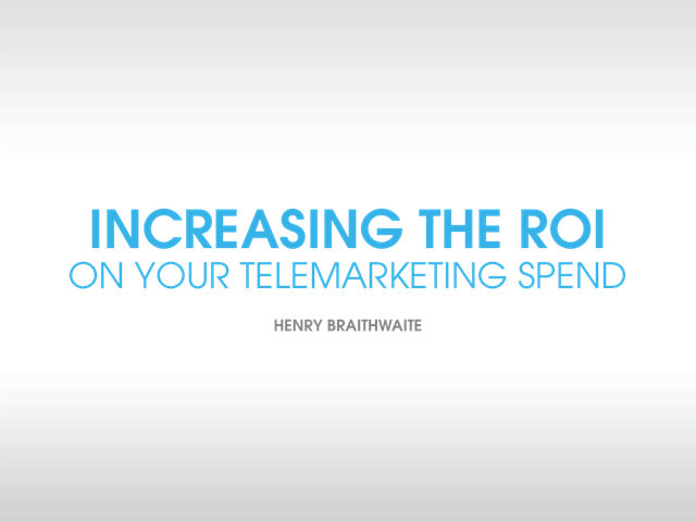 Hot lines: How to make telemarketing drive better results and ROI