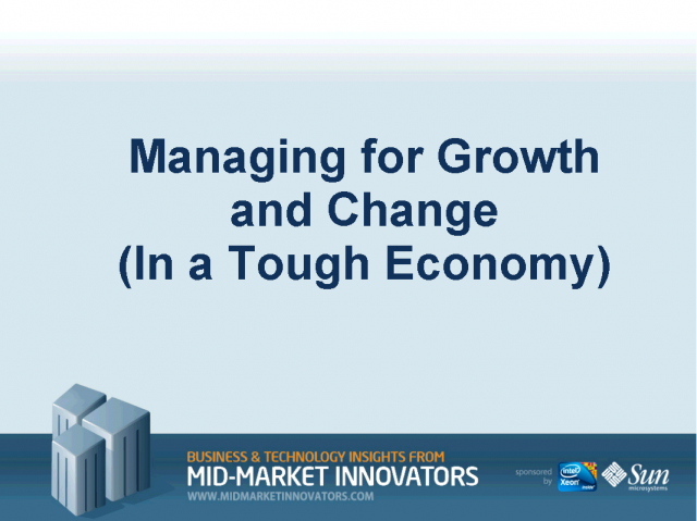Managing For Growth And Change In A Tough Economy