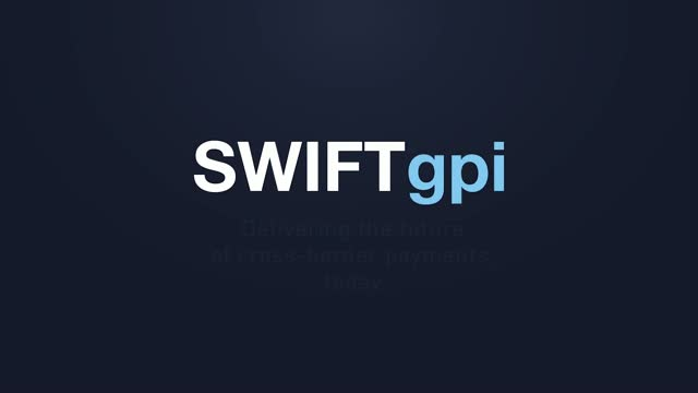 SWIFT gpi - Delivering the future of cross-border payments, today