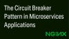 Tech AMA: Circuit Breaker Patterns in Microservices Applications