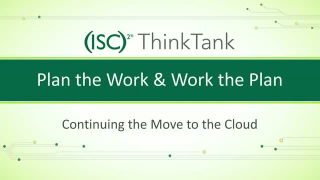 Plan the Work & Work the Plan – Continuing the Move to the Cloud