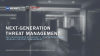 Next-Generation Threat Management