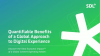 Quantifiable Benefits of a Global Approach to Digital Experience