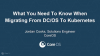 What You Need To Know When Migrating From DC/OS To Kubernetes