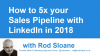 How to 5 x your Sales Pipeline with LinkedIn in 2018