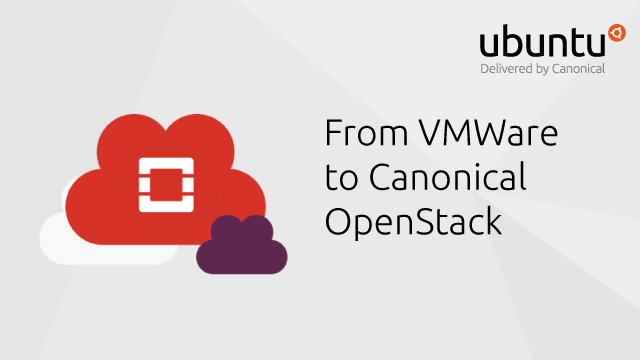 From VMWare to Canonical OpenStack