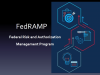 FEDRAMP - What is it and why should I care?