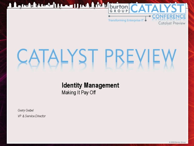 Catalyst Preview - Identity Management: Making It Pay Off